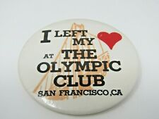 Olympic Club San Francisco California Pin Button I Left My Heart