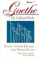 Collected Works Vol. VII : Early Verse Drama and Prose Plays Hardcover Goethe