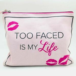 Too Faced is My Life ~ Cosmetic Make-up Zippered Bag / Pouch ~ NWOT
