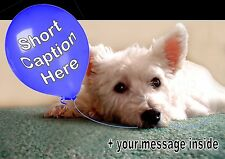 PERSONALISED WESTIE WESTHIGHLAND TERRIER DOG BIRTHDAY FATHERS DAY etc CARD