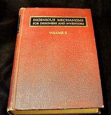 Ingenious Mechanisms for Designers and Inventors, Vol II 1944 Industrial Press