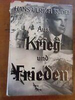 Aus Krieg und Frieden Hans-Ulrich Rudel Tagebuch aus den Jahren 1945 und 1952