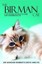 The Birman Cat : A Vet's Guide on How to Care from Your Birman Cat by Gordon.
