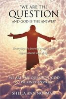 We Are the Question and God Is the Answer (Paperback or Softback)
