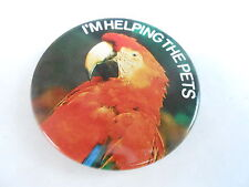 VINTAGE PROMO PINBACK BUTTON #96-098 - I'M HELPING THE PETS - PARROT
