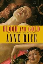 BLOOD & GOLD~The Vampire Chronicles~Anne Rice~1st EDITION~Hardcover/Dust Jacket