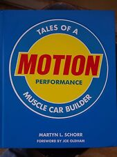 Motion Performance : Tales of a Muscle Car Builder by Martyn L. Schorr (2009, vt