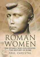 Roman Women. The Women Who Influenced the History of Rome by Chrystal, Paul (Pap