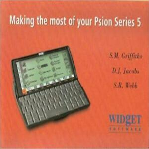 Making The Most of Your Psion Series 5 by S.M. Griffiths D.J. Jacobs S.R. Webb G