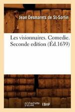 Les Visionnaires . Comedie. Seconde Edition (Ed.1639) (Paperback or Softback)