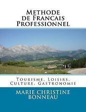 Methode de Francais Professionnel : Tourisme, Loisirs, Culture, Gastronomie...