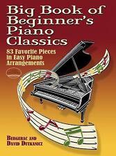 Big Book of Beginner's Piano Classics: 83 Favorite Pieces in Easy Piano Arrang..