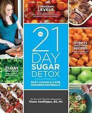NEW The 21-Day Sugar Detox: Bust Sugar & Carb Cravings Naturally