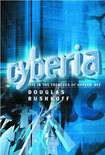 Cyberia: Life in the Trenches of Hyperspace by Rushkoff, Douglas