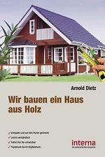 Wir bauen ein Haus aus Holz von Dietz, Arnold | Buch | Zustand sehr gut