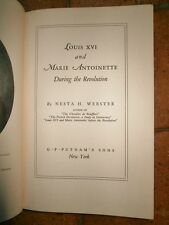 Louis XVI and Marie Antoinette by Nesta H Webster Edition 1938