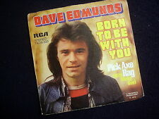 DAVE EDMUNDS: BORN TO BE WITH YOU / PICK AXE RAG~GERMAN EDITION~1973