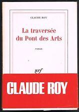 La TRAVERSÉE du PONT des ARTS de Claude ROY Amour de jeunesse Gallimard NRF 1980