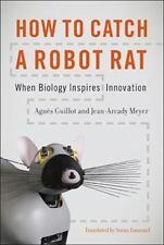How to Catch a Robot Rat: When Biology Inspires Innovation-ExLibrary