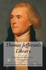 Thomas Jefferson's Library : A Catalog with the Entries in His Own Order by...