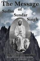The Message of Sadhu Sundar Singh: A Study in Mysticism on Practical Religion (P