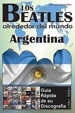 Los Beatles Alrededor Del Mundo: Los Beatles - Argentina - Guía Rápida de Su...
