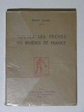 Toutes les pêches en rivière de France R Ravaut ( moulinet ancien, bambou )