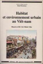Habitat et Environnement Urbain au Viêt-nam HANOI HO CHI MINH Parenteau VIETNAM