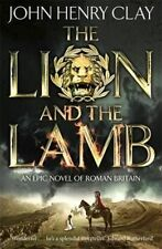 The Lion and the Lamb by John Henry Clay (Paperback, 2014)