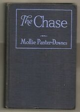 THE CHASE by MOLLIE PANTER-DOWNES 1925 1st EDITION 1st PRINT * VERY SCARCE