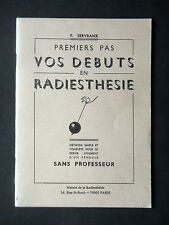 PREMIERS PAS VOS DEBUTS EN RADIESTHESIE -  PAR F. SERVRANX