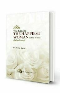 You Can be the Happiest Woman in the World (IIPH) by Dr Aid al Qarni New Edition