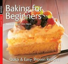 Baking for Beginners: Quick & Easy, Proven Recipes by Flame Tree Publishing...