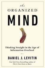 The Organized Mind: Thinking Straight in the Age o