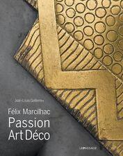 Félix Marcilhac - Passion Art Déco - Jean-Louis Gaillemin - Le Passage
