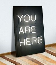 CANVAS WALL ART PRINT ARTWORK 30MM DEEP FRAME NEON SIGN YOU ARE HERE SLOGAN