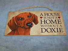 """A House is Not A Home Without A Doxie"" 5x10 Wooden Dog Sign L@@K"