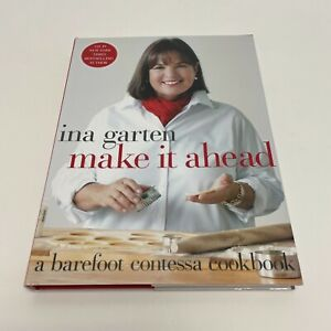 Make It Ahead : A Barefoot Contessa Cookbook AUTOGRAPHED by Ina Garten