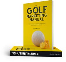 The Golf Marketing Manual by Andrew Wood, 2020 Paperback
