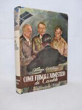 Castellano Giuseppe - Come firmai l'armistizio di Cassibile - Mondadori 1945
