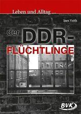 INES VEITH - LEBEN UND ALLTAG... DER DDR-FLüCHTLINGE
