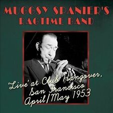 MUGGSY SPANIER'S RAGTIME BAND/MUGGSY SPANIER - LIVE AT CLUB HANGOVER APRIL/ MAY