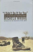 I Didn't Do It for You: How the World Betrayed a Small African Nation-ExLibrary