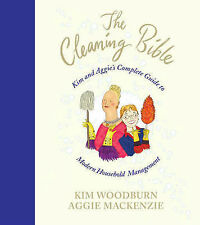 The Cleaning Bible: Kim and Aggie's Complete Guide to Modern Household Managemen