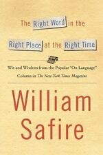 The Right Word in the Right Place at the Right Time: Wit and Wisdom from the ...