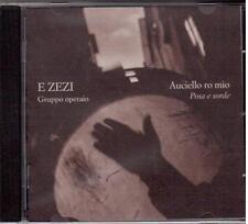 E Zezi, Gruppo Operaio:Auciello Ro Mio, Posa 'e Sorde - CD