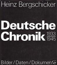 Bergschicker, Heinz; Deutsche Chronik 1933 - 1945, Bilder - Daten - Dokumente
