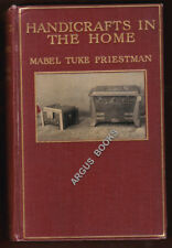 1910 Mabel Tuke Priestman HANDICRAFTS IN THE HOME First Ed. PRESENTATION COPY
