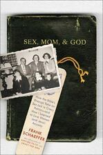 Sex, Mom, and God: How the Bible's Strange Take on Sex Led to Crazy Po-ExLibrary
