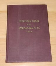The Century Club of Syracuse NY 1945~Constitution~By-Laws~Officers~Members~Etc